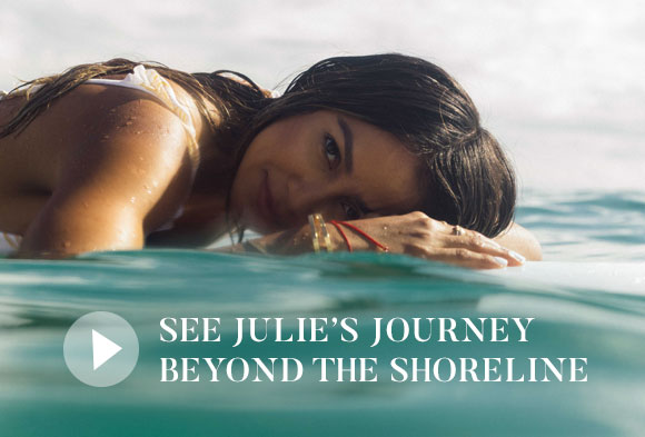 SEE JULIE'S JOURNEY BEYOND THE SHORELINE